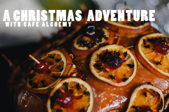 A Christmas Adventure – with Cafe Alchemy